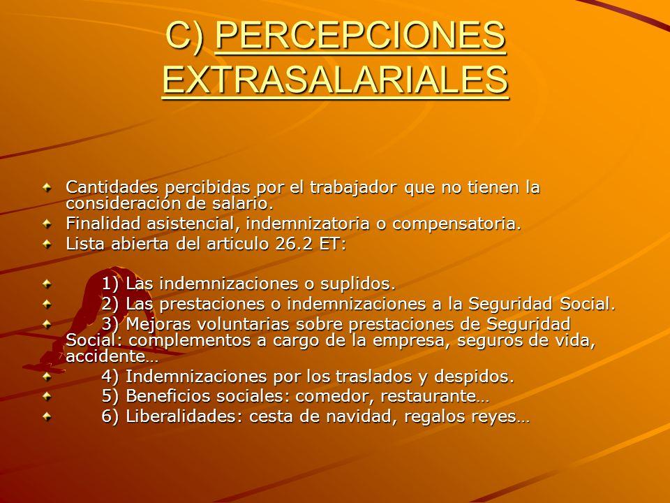 C) PERCEPCIONES EXTRASALARIALES