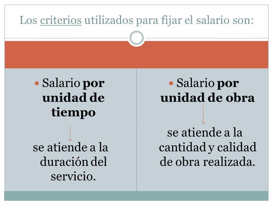 Los criterios utilizados para fijar el salario son:
