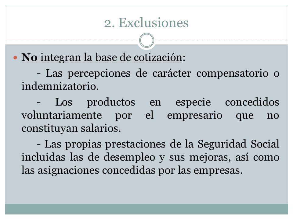 2. Exclusiones No integran la base de cotización: