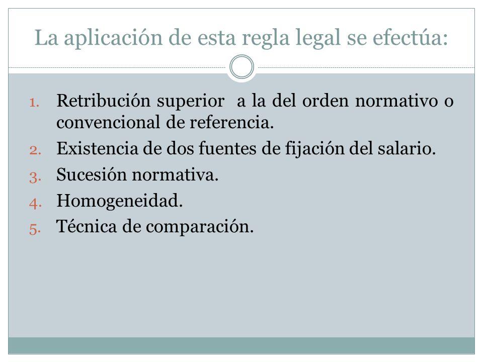 La aplicación de esta regla legal se efectúa: