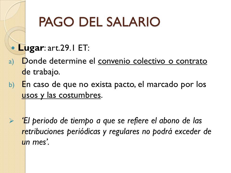 PAGO DEL SALARIO Lugar: art.29.1 ET: