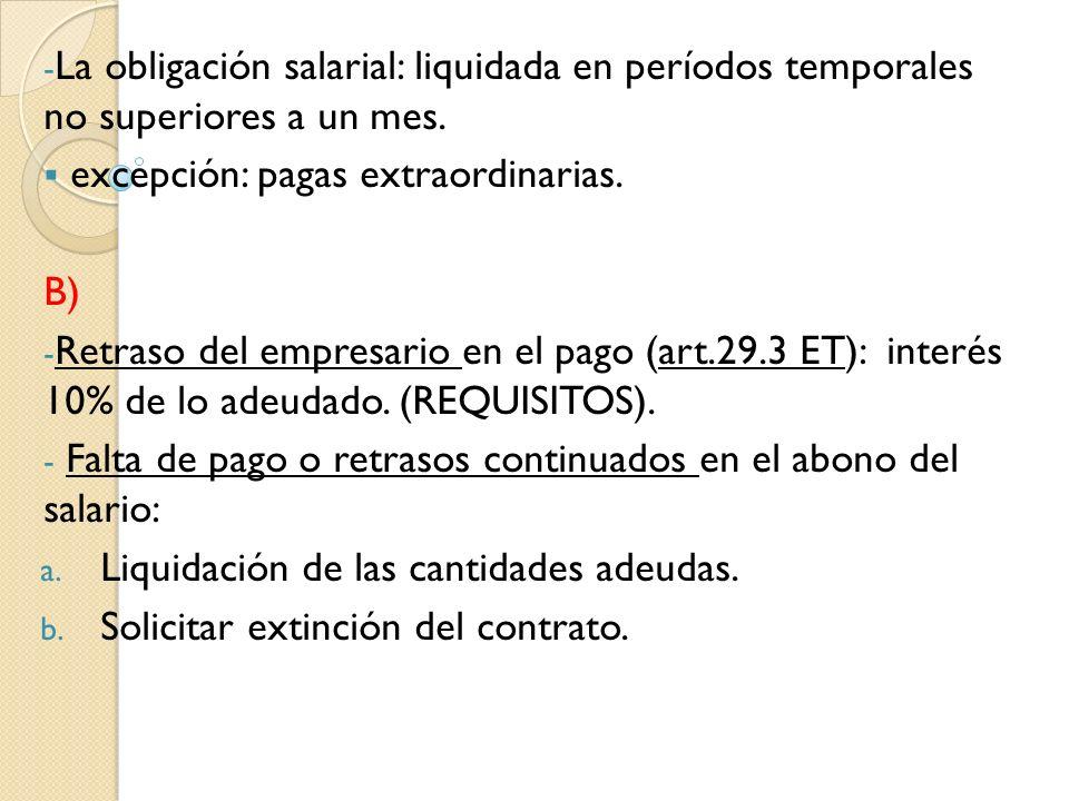 La obligación salarial: liquidada en períodos temporales no superiores a un mes.