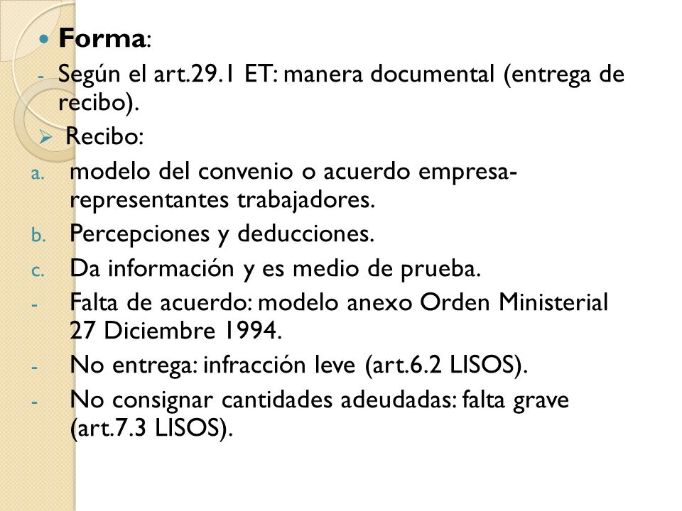 Forma: Según el art.29.1 ET: manera documental (entrega de recibo).