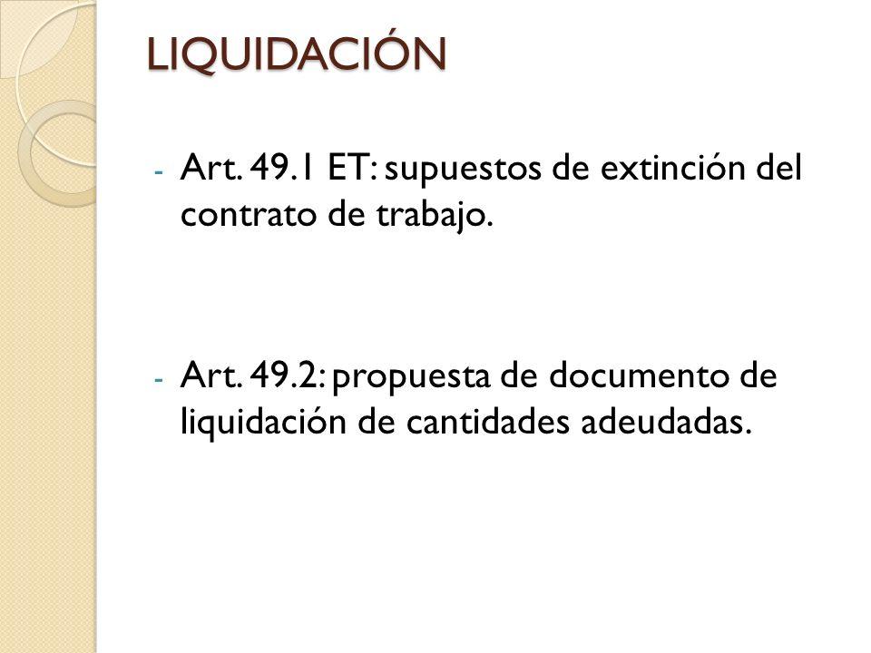 LIQUIDACIÓN Art. 49.1 ET: supuestos de extinción del contrato de trabajo.