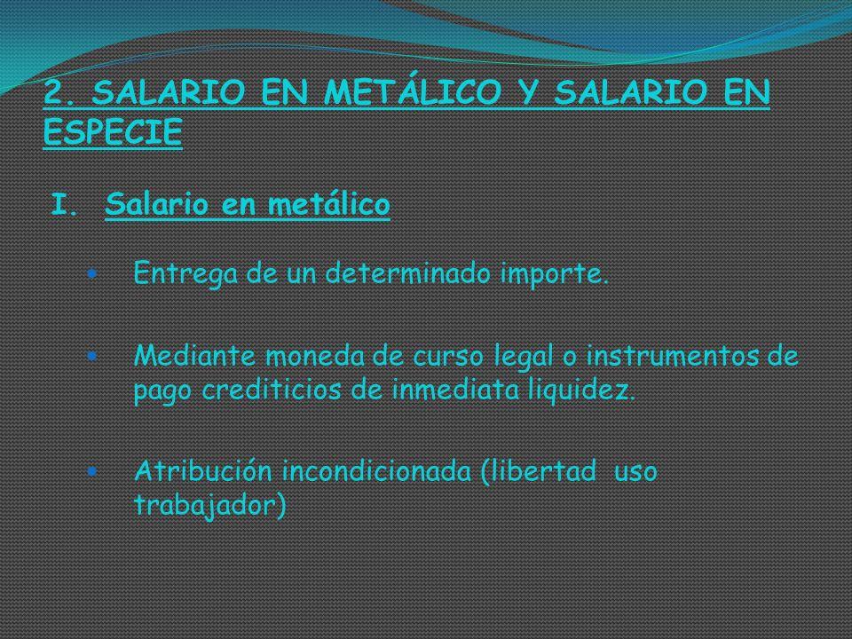 2. SALARIO EN METÁLICO Y SALARIO EN ESPECIE
