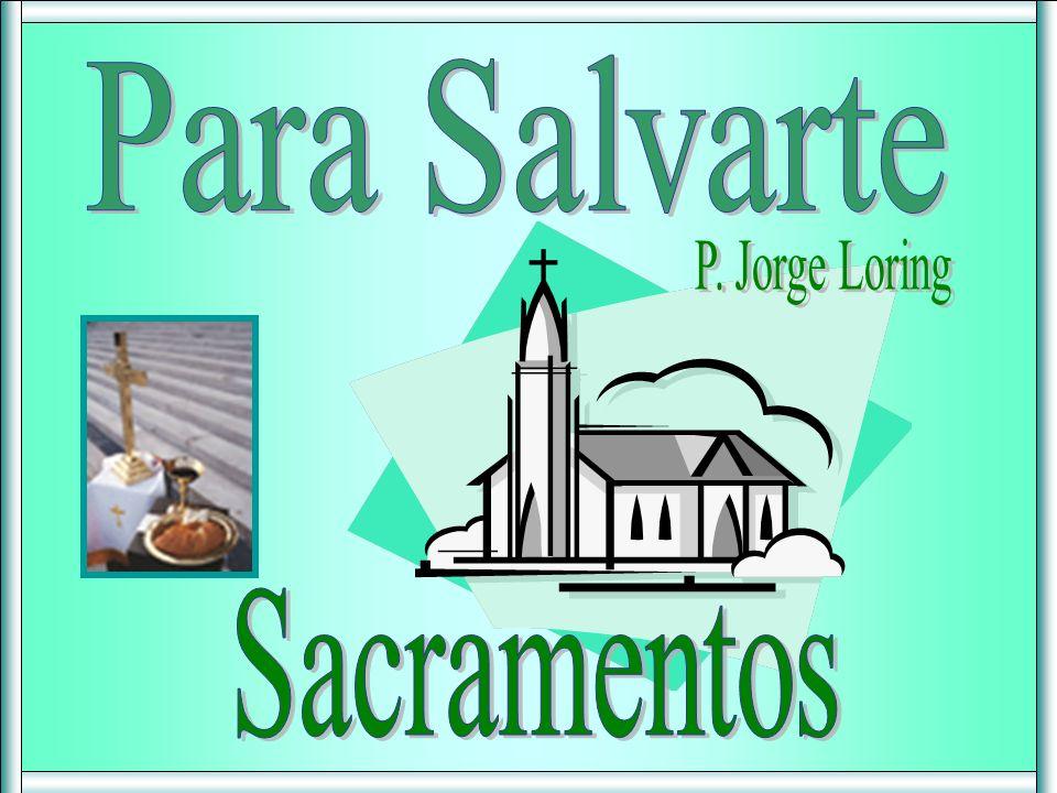 Para Salvarte P. Jorge Loring Sacramentos