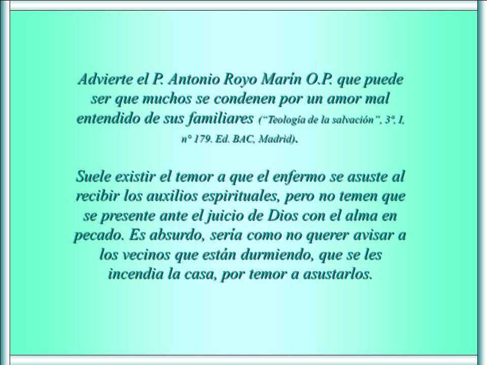 Advierte el P. Antonio Royo Marín O. P