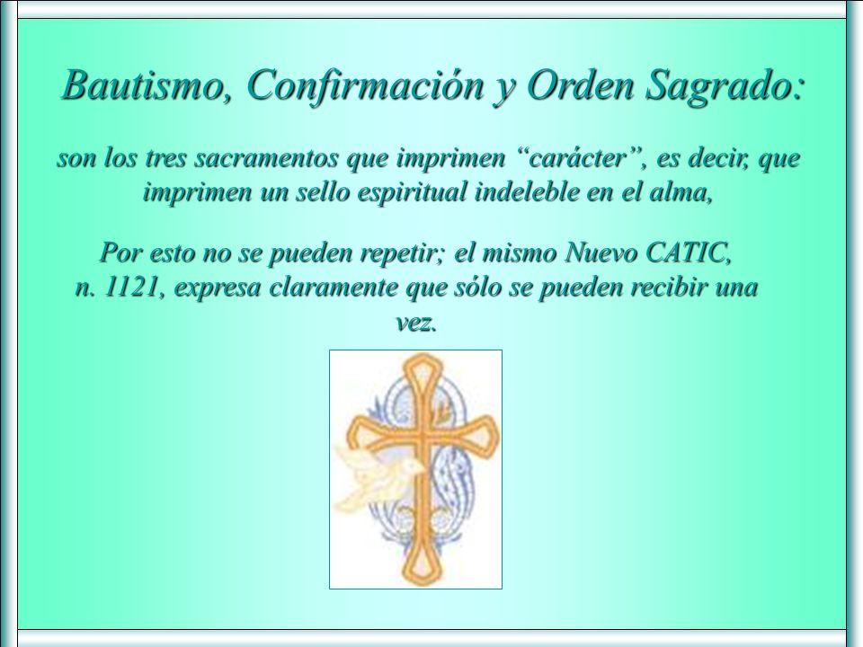 Bautismo, Confirmación y Orden Sagrado: