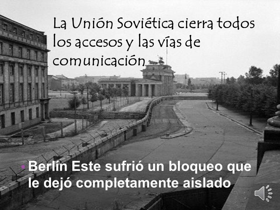 La Unión Soviética cierra todos los accesos y las vías de comunicación