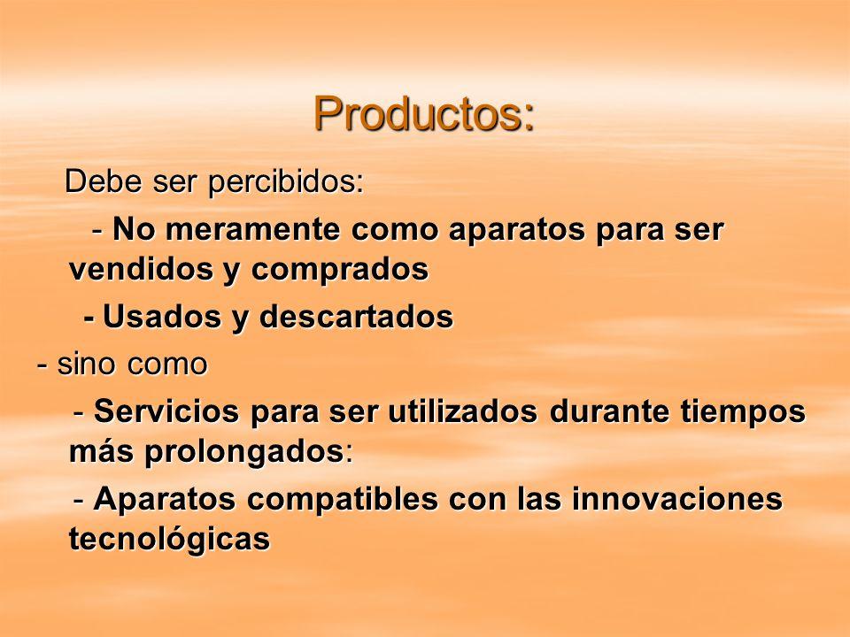 Productos: Debe ser percibidos: