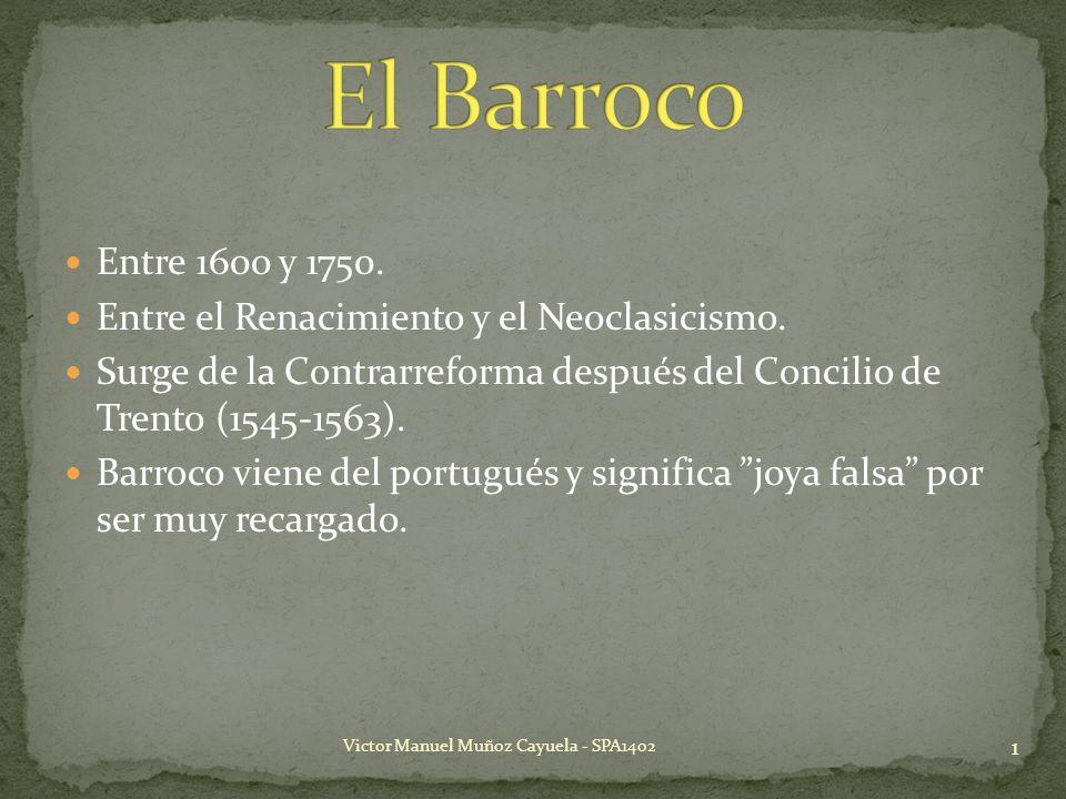 El Barroco Entre 1600 y 1750. Entre el Renacimiento y el Neoclasicismo. Surge de la Contrarreforma después del Concilio de Trento (1545-1563).