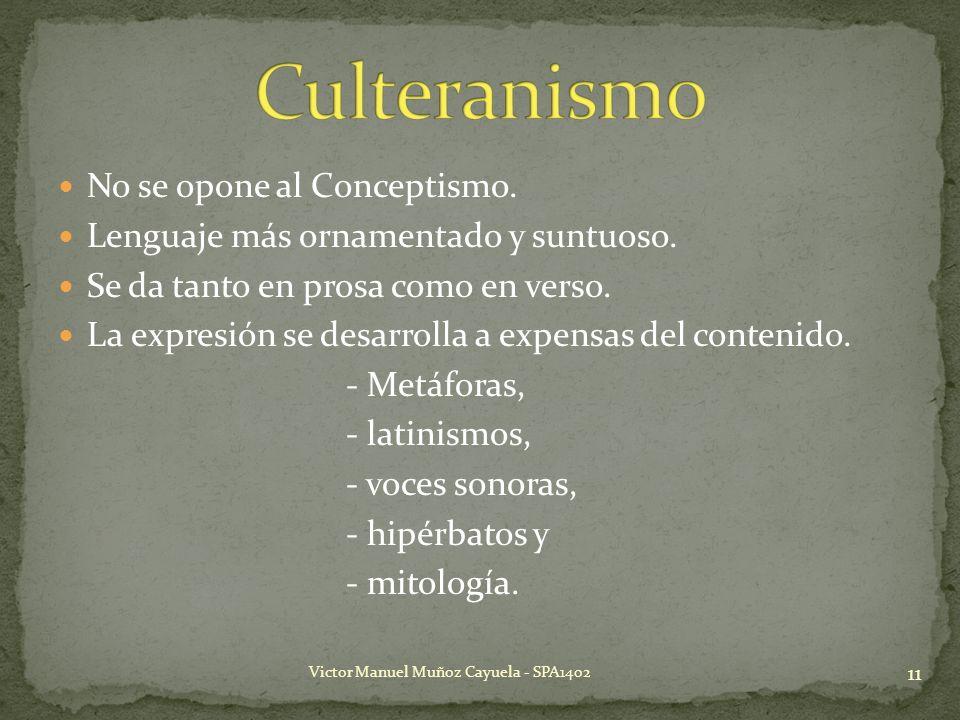 Culteranismo No se opone al Conceptismo.