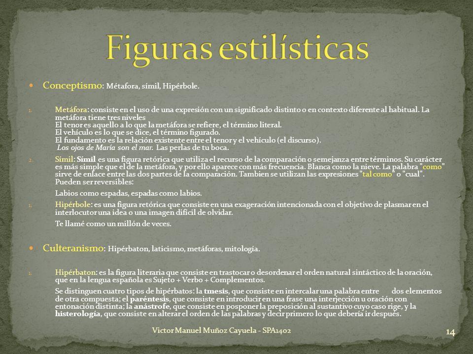 Figuras estilísticas Conceptismo: Métafora, símil, Hipérbole.