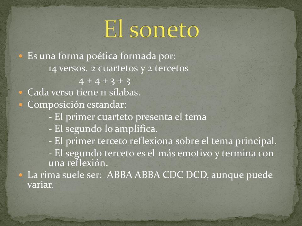 El soneto Es una forma poética formada por: