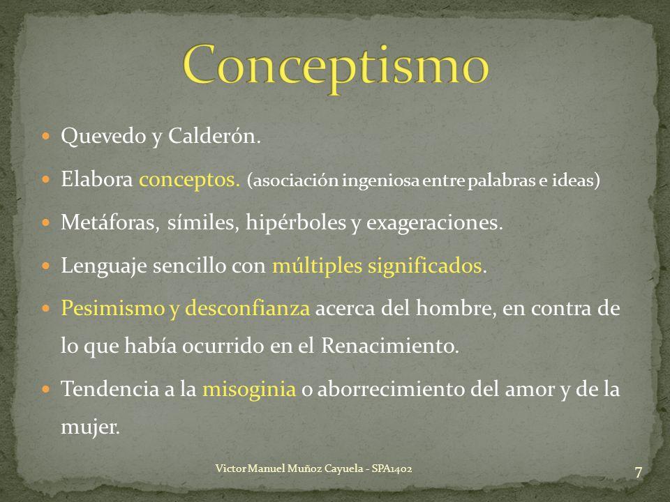 Conceptismo Quevedo y Calderón.