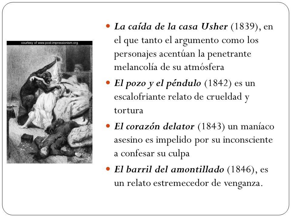 La caída de la casa Usher (1839), en el que tanto el argumento como los personajes acentúan la penetrante melancolía de su atmósfera