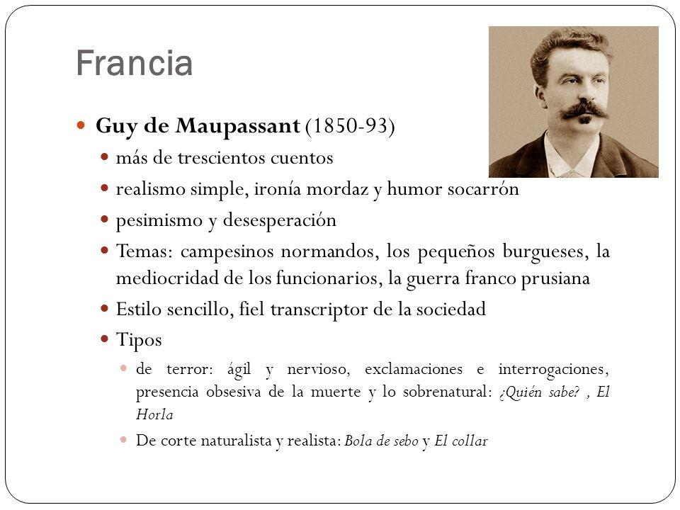 Francia Guy de Maupassant (1850-93) más de trescientos cuentos