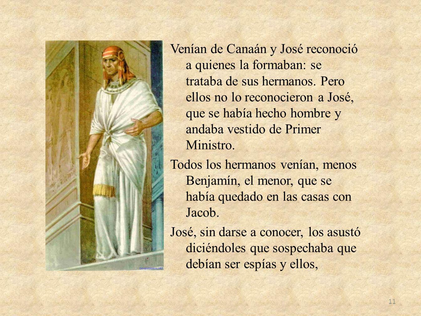 Venían de Canaán y José reconoció a quienes la formaban: se trataba de sus hermanos.