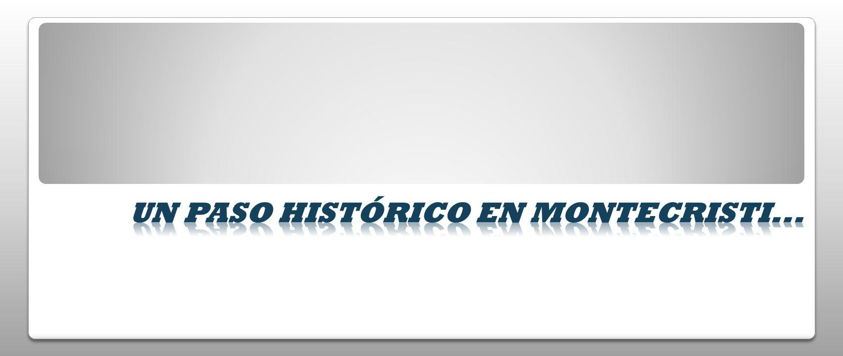 Un paso histórico en montecristi...