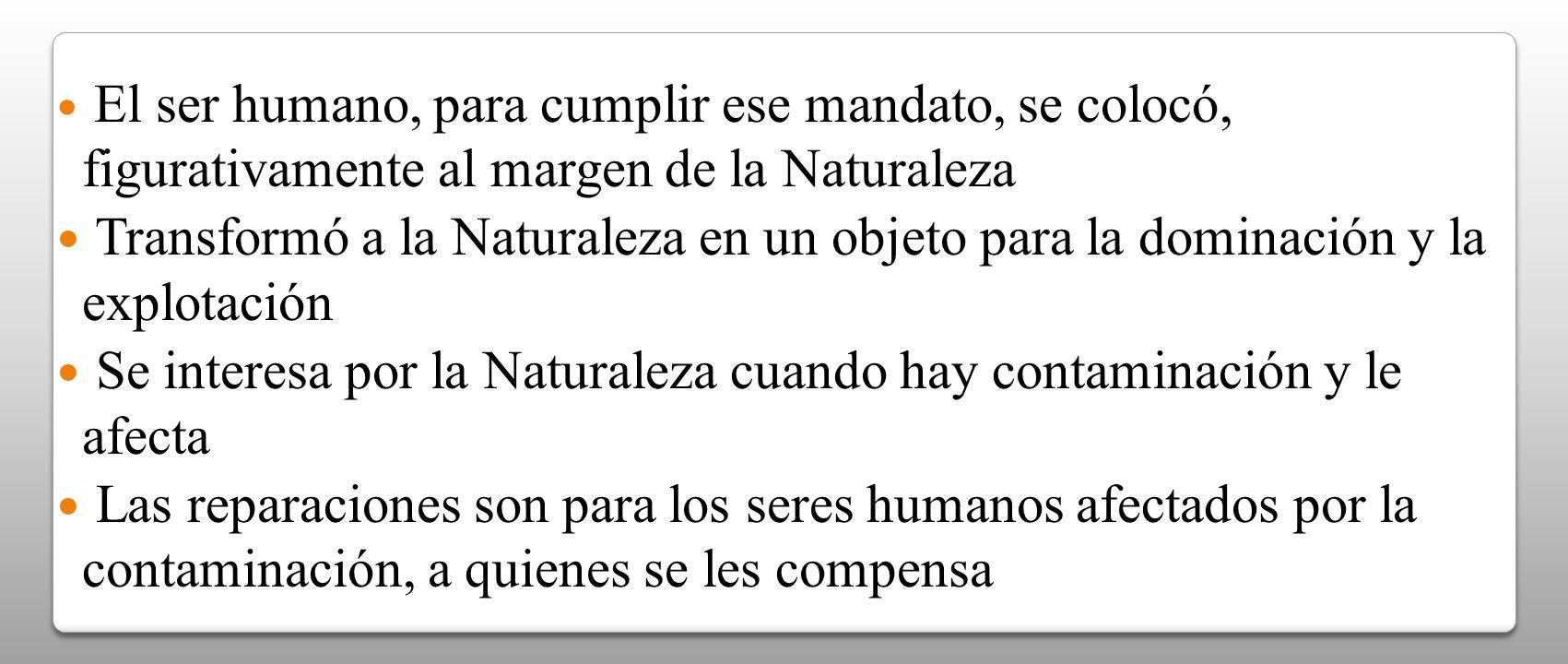 Se interesa por la Naturaleza cuando hay contaminación y le afecta