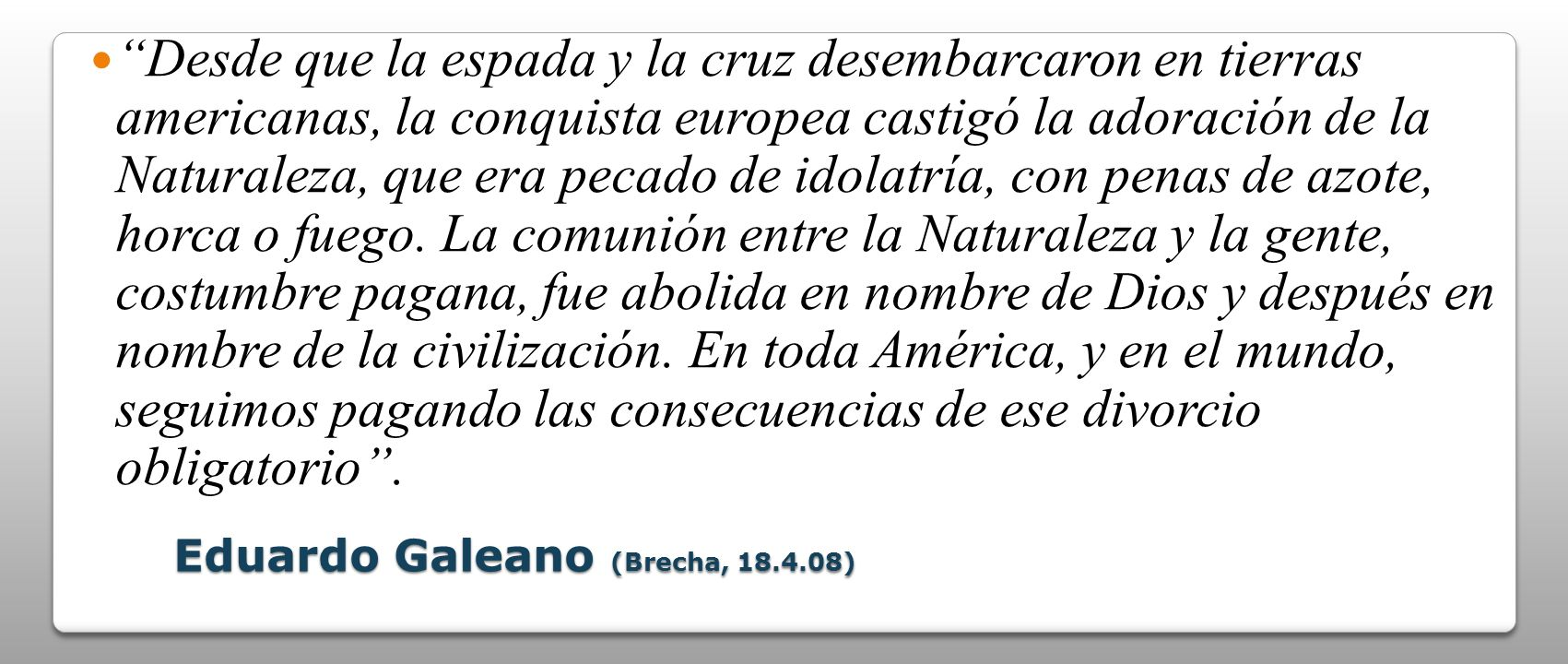 Eduardo Galeano (Brecha, 18.4.08)