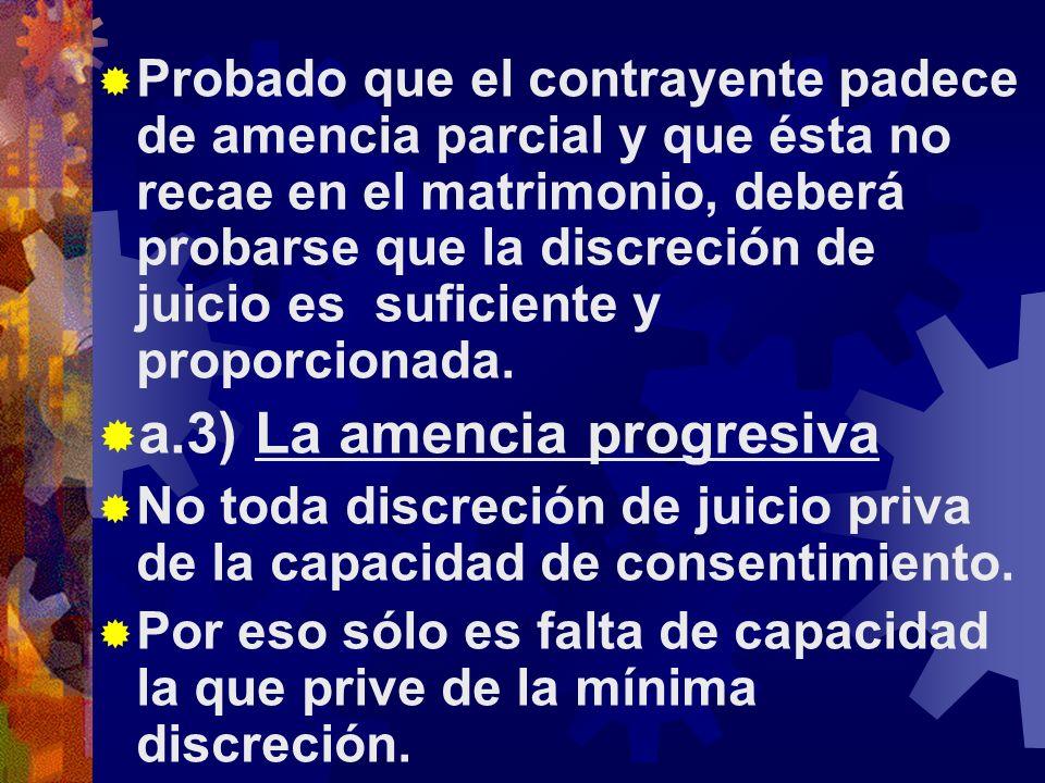 a.3) La amencia progresiva