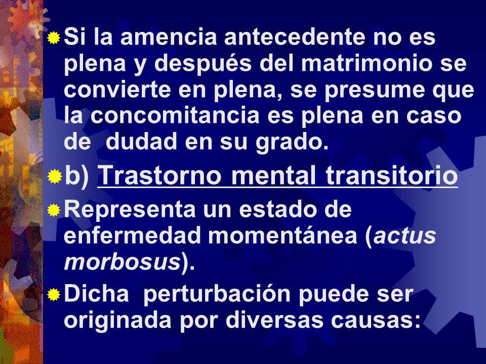 b) Trastorno mental transitorio