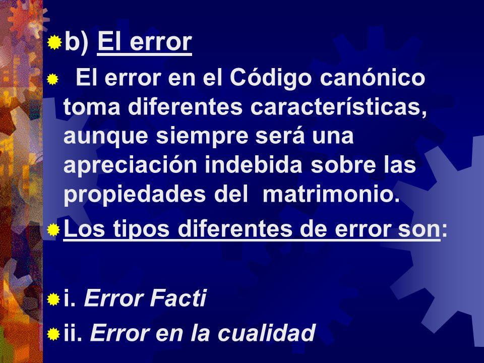 b) El error Los tipos diferentes de error son: i. Error Facti