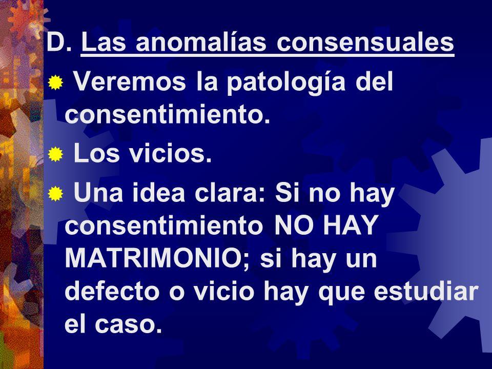 D. Las anomalías consensuales