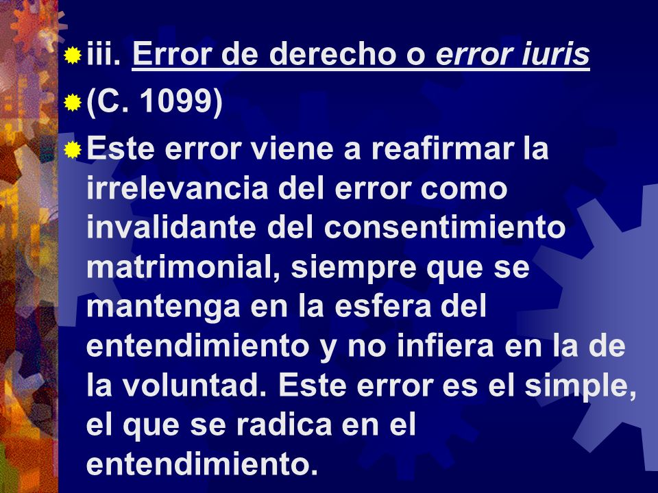 iii. Error de derecho o error iuris