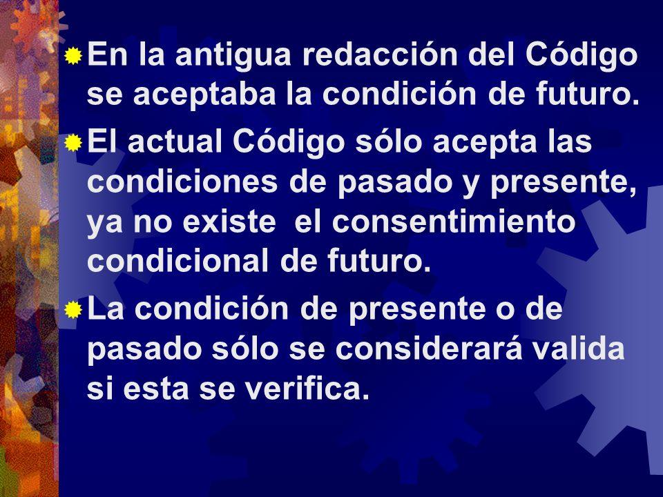 En la antigua redacción del Código se aceptaba la condición de futuro.