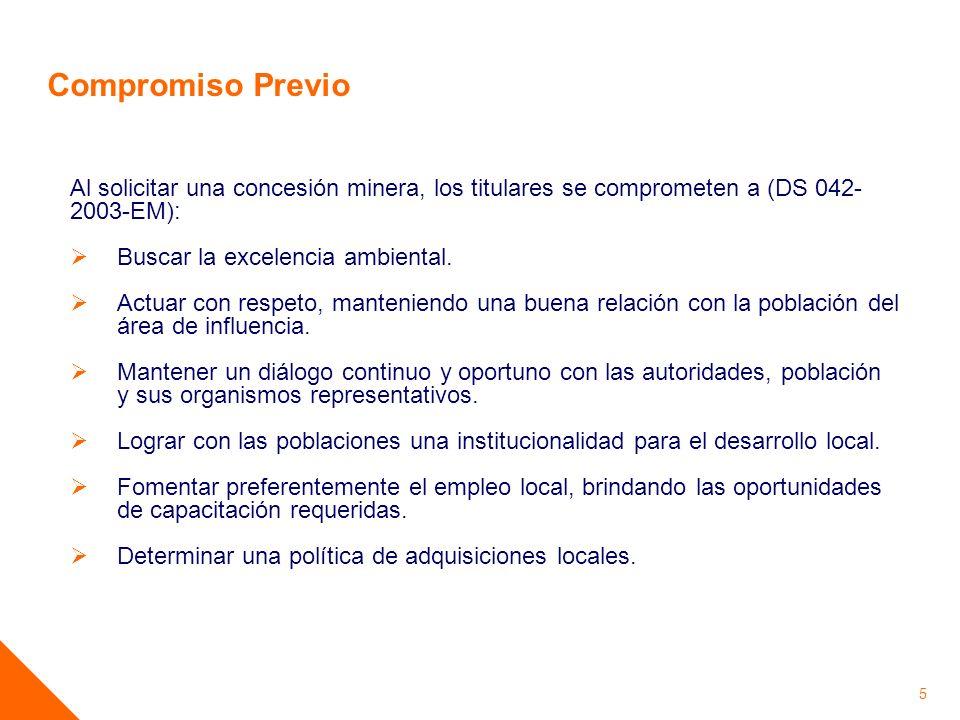 Compromiso Previo Al solicitar una concesión minera, los titulares se comprometen a (DS 042-2003-EM):