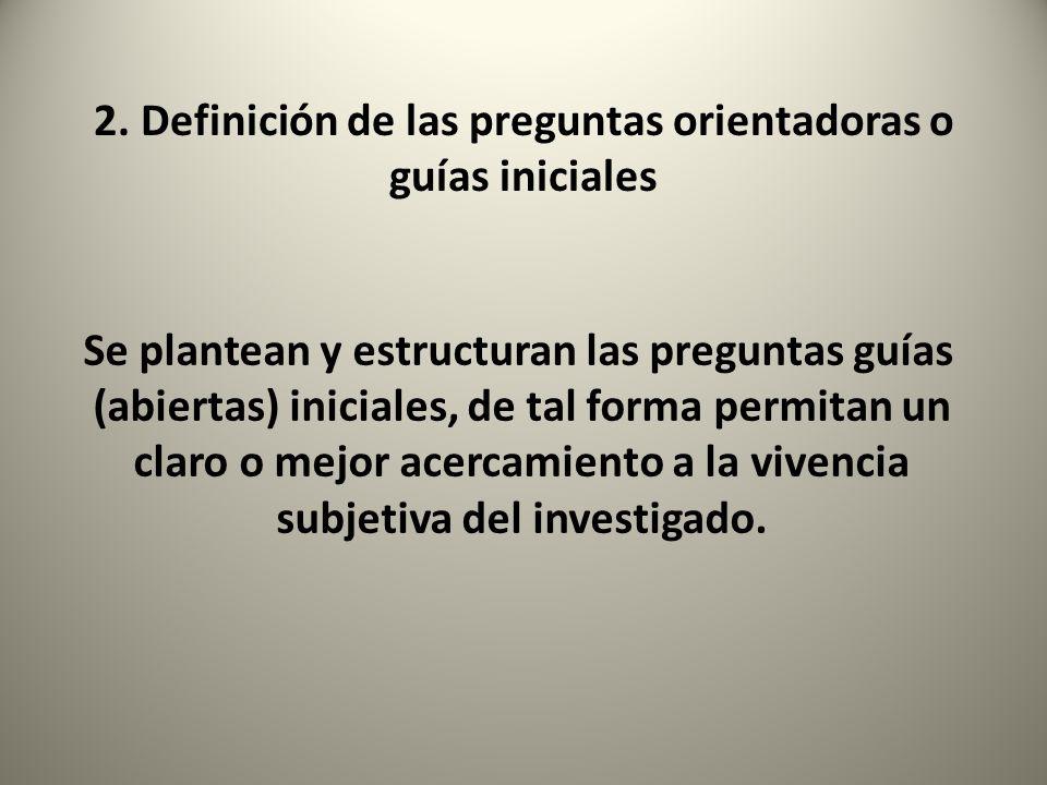 2. Definición de las preguntas orientadoras o guías iniciales