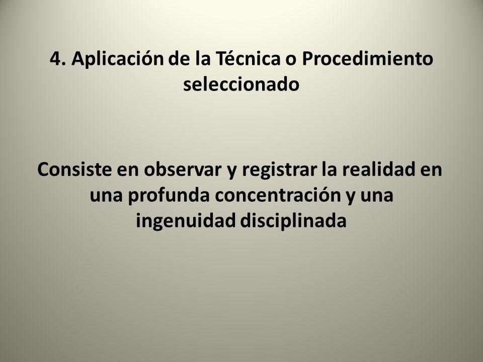 4. Aplicación de la Técnica o Procedimiento seleccionado