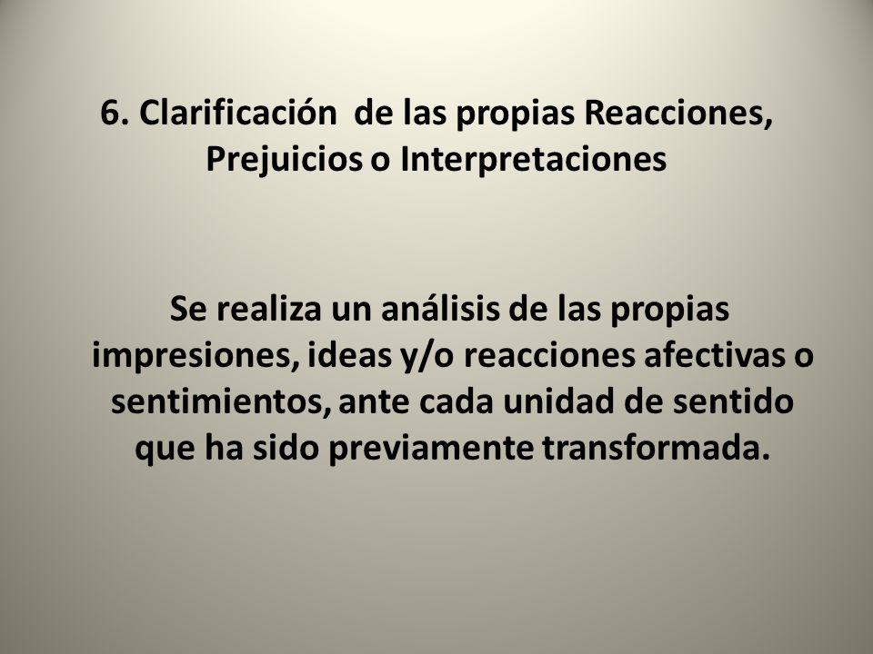6. Clarificación de las propias Reacciones, Prejuicios o Interpretaciones
