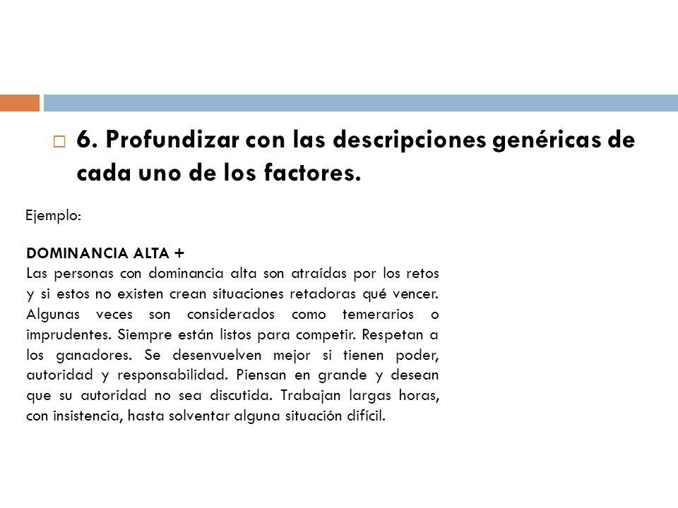 6. Profundizar con las descripciones genéricas de cada uno de los factores.