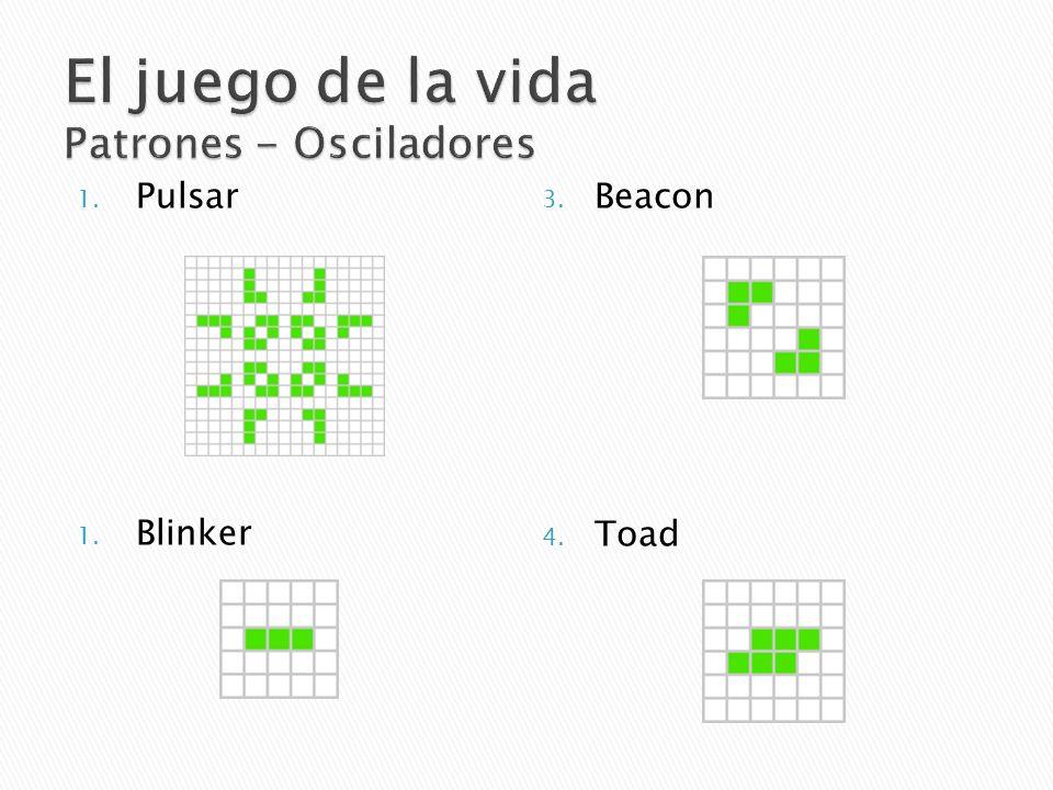 El juego de la vida Patrones - Osciladores Pulsar Blinker Beacon Toad