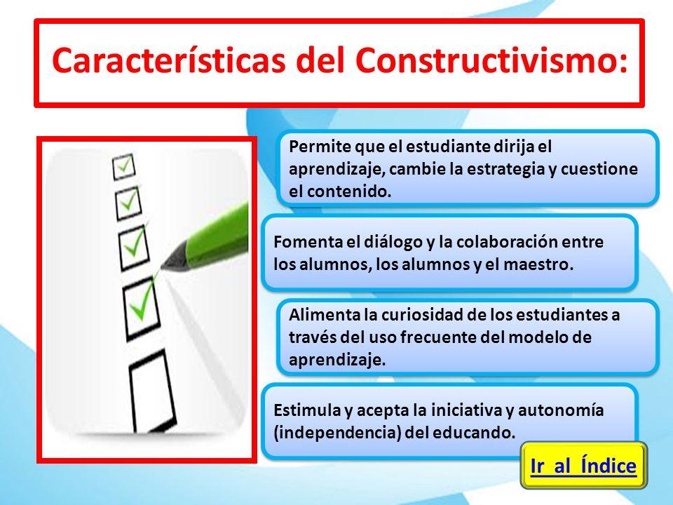 Características del Constructivismo: