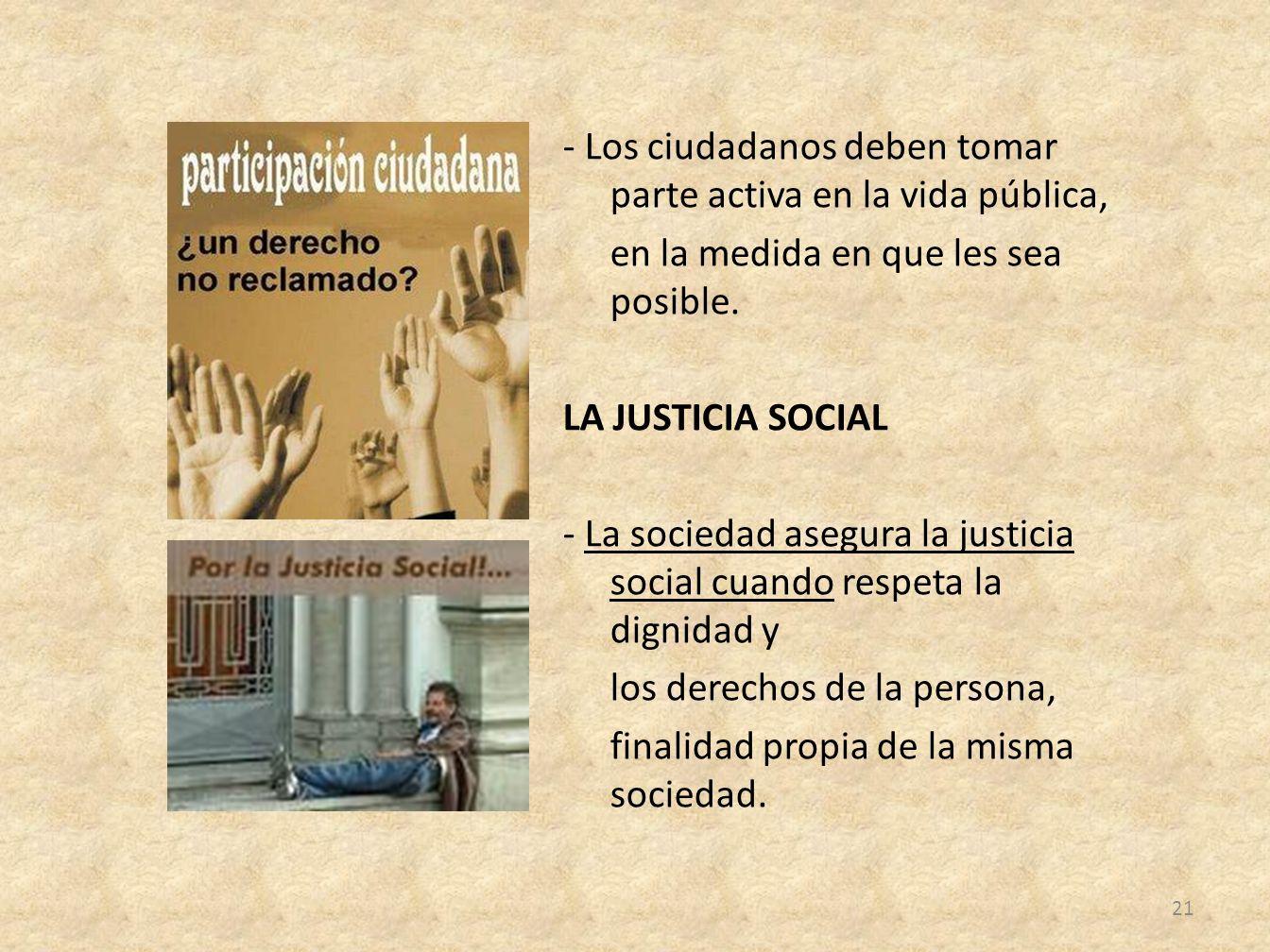 - Los ciudadanos deben tomar parte activa en la vida pública, en la medida en que les sea posible.
