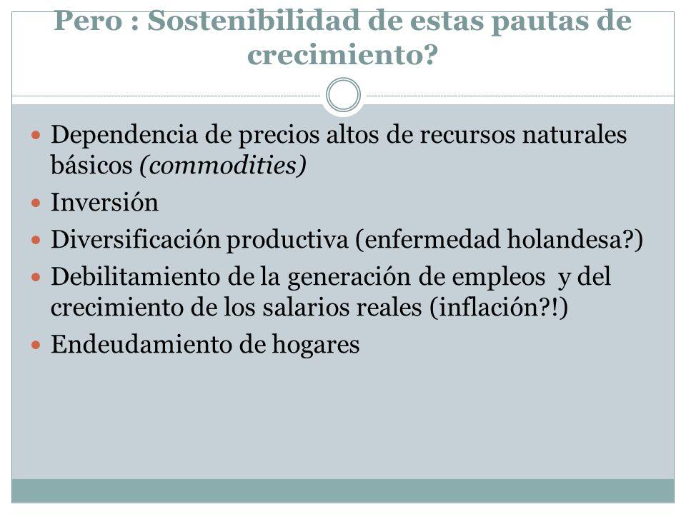 Pero : Sostenibilidad de estas pautas de crecimiento