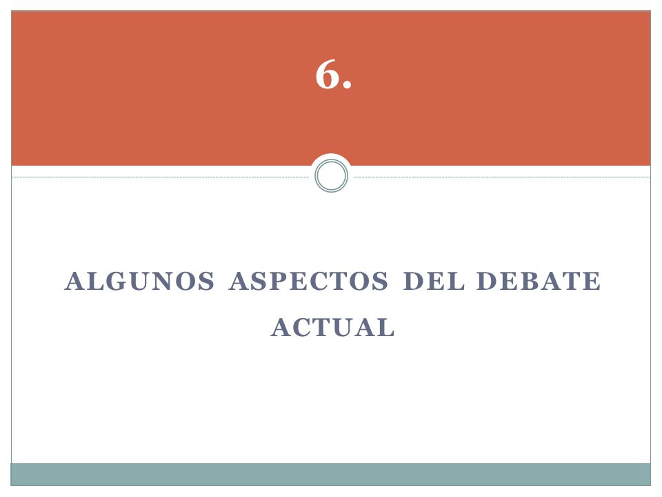 Algunos aspectos del debate actual
