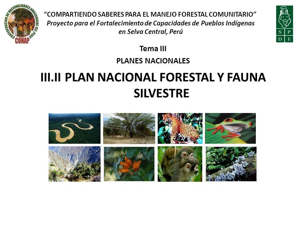 III.II PLAN NACIONAL FORESTAL Y FAUNA SILVESTRE