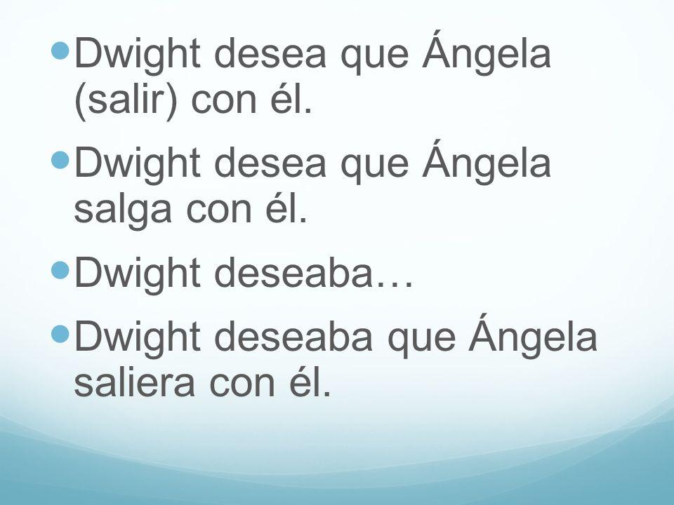 Dwight desea que Ángela (salir) con él.