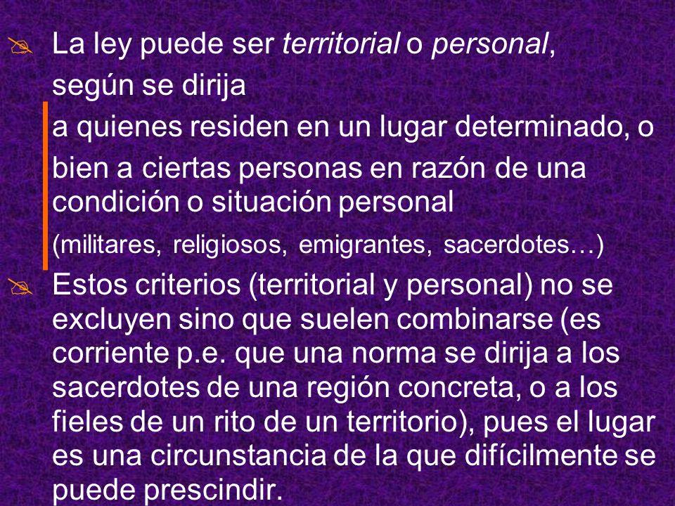 La ley puede ser territorial o personal,