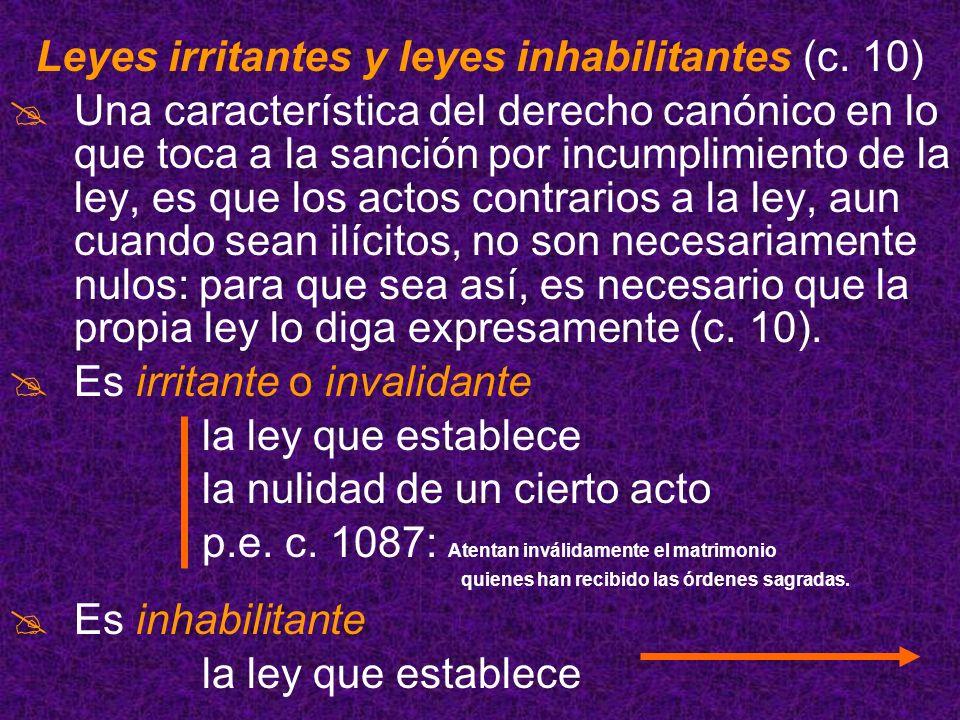 Leyes irritantes y leyes inhabilitantes (c. 10)