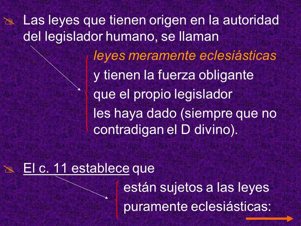 Las leyes que tienen origen en la autoridad del legislador humano, se llaman