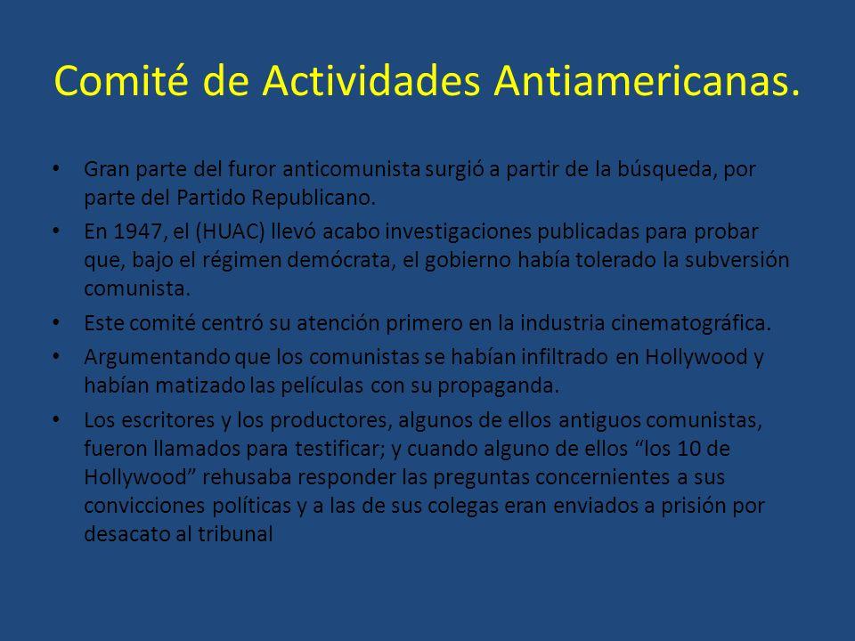 Comité de Actividades Antiamericanas.