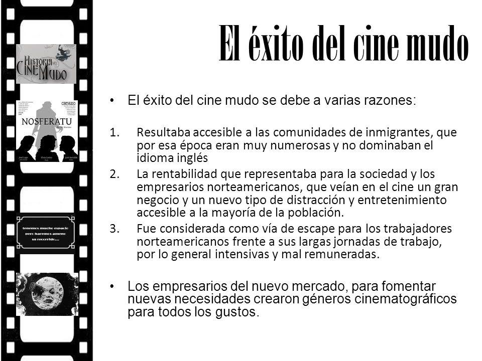 El éxito del cine mudo El éxito del cine mudo se debe a varias razones: