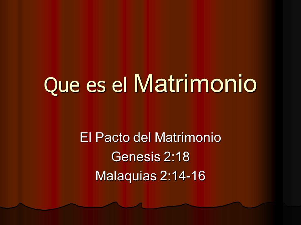 El Pacto del Matrimonio Genesis 2:18 Malaquias 2:14-16