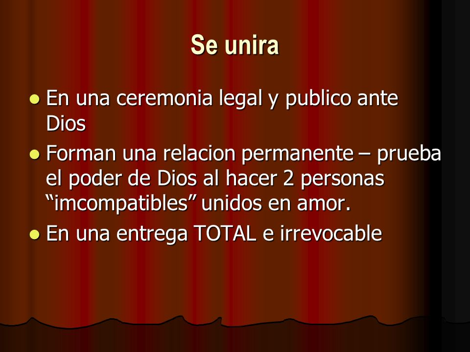 Se unira En una ceremonia legal y publico ante Dios